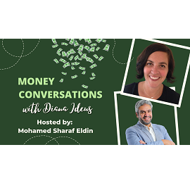 Money Conversations with Diana Ideus and Mohamed Sharaf Eldin
